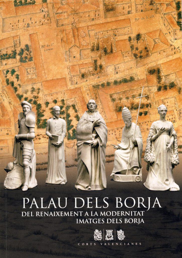 Palau dels Borja: Del Renaixement a la modernitat: Imatges dels Borja