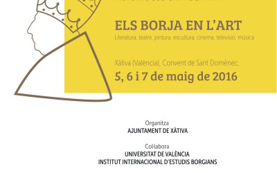"""Congrés """"Els Borja en l'art"""" (Xàtiva): Presentació de comunicacions"""